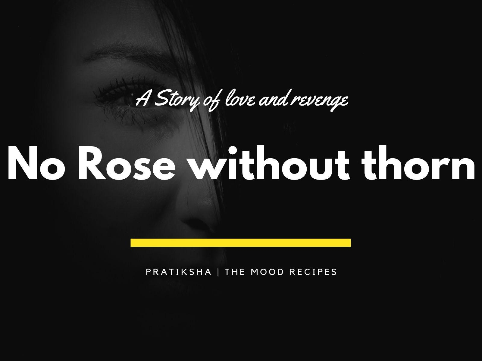 No rose without thorn! 7